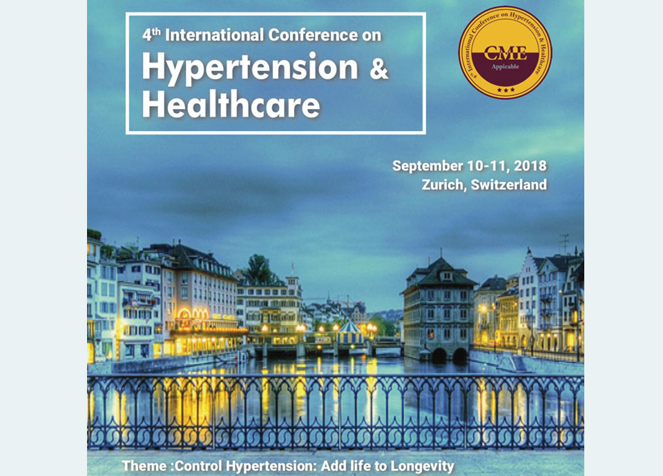 4th International Conference on HYPERTENSION & HEALTHCARE | Zurich, 10/11 September 2018